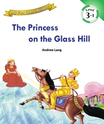 My First Classic Readers Lv.3 : 01. The Princess on the Glass Hill