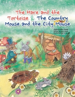 The hare and the tortoise & The country mouse and the city mouse